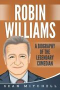 Robin Williams A Biography Of The Legendary Comedian, Brand New, Free Shippi...