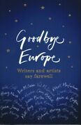 Goodbye Europe Writers And Artists Say Farewell Hardcover By Herring Ric...