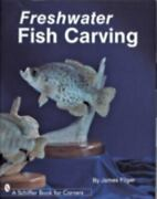 Freshwater Fish Carving Hardcover By Fliger James Like New Used Free Ship...
