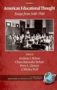 American Educational Thought Essays From 1640-1940, Paperback By Milson, An...