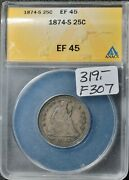1874-s Seated Liberty Quarter. In Anacs Holder. Ef45 F307