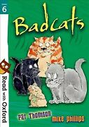 Read With Oxford Stage 6 Badcats Paperback By Thomson Pat Phillips Mike...