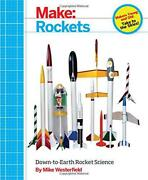 Make Rockets Down-to-earth Rocket Science By Mike Westerfield New Book Free