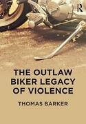 The Outlaw Biker Legacy Of Violence By Thomas Barker English Paperback Book Fr