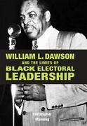 William L. Dawson And The Limits Of Black Electoral Leadership By Manning, C...