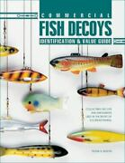 Commercial Fish Decoys Identification And Value Guide Collectible Decoys And ..