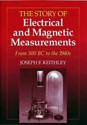 Story Of Electrical And Magnetic Measurements From 500 Bc To The 1940s Pap...