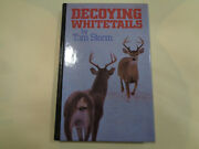 Decoying Whitetails By Tom Storm 1991 Deer Hunting Set-ups Making Decoys