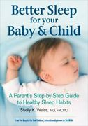 Better Sleep For Your Baby And Child A Parent's Step-by-step Guide To Healthy
