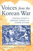 Voices From The Korean War Personal Stories Of American Korean And Chinese