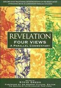 Revelation Four Views A Parallel Commentary By Steve Gregg New
