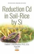 Reduction Cd In Soil-rice By Si Theory And Practice Paperback By Matichenk...