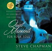 Quiet Moments For Your Soul By Steve Chapman New