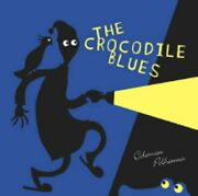 The Crocodile Blues By Coleman Polhemus New