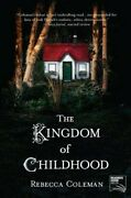 The Kingdom Of Childhood By Rebecca Coleman New