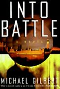 Into Battle By Michael Gilbert New