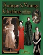 Antique And Vintage Clothing A Guide To Dating And Valuation Of Women's Clothing