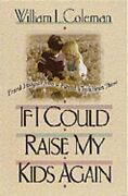 If I Could Raise My Kids Again By Arthur Coleman New