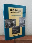 Big Dams And Other Dreams The Six Companies Story - Donald E. Wolf Hardcover