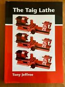 The Taig Lathe And Its Accessories By Tony Jeffree Peatol Precision