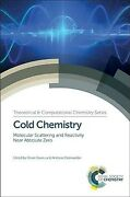 Cold Chemistry Molecular Scattering And Reactivity Near Absolute Zero, Hard...