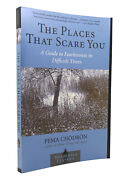 Pema Chodron The Places That Scare You A Guide To Fearlessness In Difficult Time