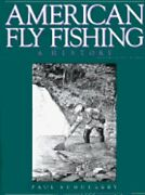 American Fly Fishing A History By Paul D Schullery Used