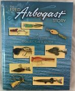 The Fred Arbogast Story A Fishing Lure Collectorand039s Guide Scott Heston Book