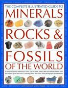 The Complete Illustrated Guide To Minerals, Rocks And Fossils Of The World A Comp