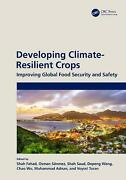 Developing Climate-resilient Crops By Shah Fahad English Hardcover Book Free S