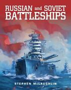 Russian And Soviet Battleships By Stephen Mclaughlin English Hardcover Book