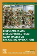 Biopolymers And Biocomposites From Agro-waste For Packaging Applications, Pap...
