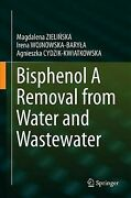 Bisphenol A Removal From Water And Wastewater Hardcover By Zielinska Magdal...