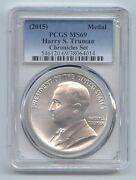 2015 Harry S. Truman Silver Medal From Coin And Chronicles Setax1 Pcgs Ms-69