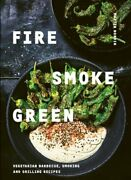 Fire Smoke Green Vegetarian Barbecue Smoking And Grilling Recipes By Nordin