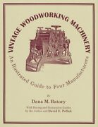 Vintage Woodworking Machinery An Illustrated Guide To Four Manufacturers Used