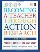 Becoming A Teacher Through Action Research By Phillips, Donna Kalmbach, New Book