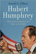 Hubert Humphrey The Conscience Of The Country By Offner, Arnold A New Book, F