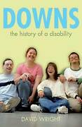Downs The History Of A Disability Biographies Of Disease By David Wright, New