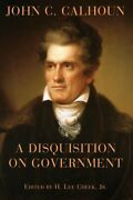 Disquisition On Government Paperback By Calhoun John C. Cheek H. Lee Jr....