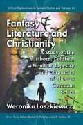 Fantasy Literature And Christianity A Study Of The Mistborn, Coldfire, Fion...