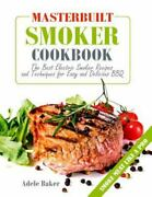 Masterbuilt Smoker Cookbook The Best Electric Smoker Recipes And Techniques...