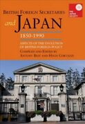 British Foreign Secretaries And Japan 1850-1990 Aspects Of The Evolution O...