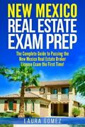 New Mexico Real Estate Exam Prep The Complete Guide To Passing The New Mexi...