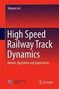 High Speed Railway Track Dynamics Models, Algorithms And Applications, Hard...