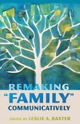 Remaking Family Communicatively Hardcover By Baxter Leslie A. Edt Bran...