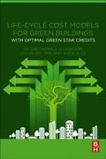 Life-cycle Cost Models For Green Buildings With Optimal Green Star Credits...
