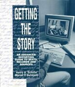 Getting The Story An Advanced Reporting Guide To Beats Records And Sources...