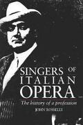 Singers Of Italian Opera The History Of A Profession, Paperback By Rosselli...