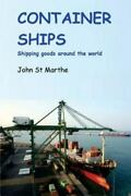 Container Ships Shipping Paperback By St Marthe J. R. Like New Used Fre...